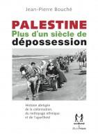 Palestine plus d'un siècle de dépossession